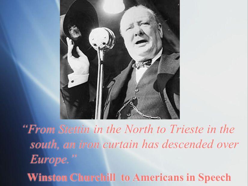 Winston Churchill to Americans in Speech.